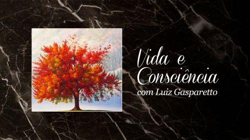 Curso Vida e Consciência | Parte 1